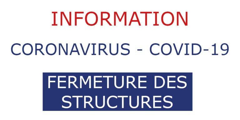 COVID-19 – Fermeture des structures