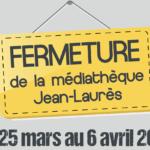 Fermeture de la Médiathèque Jean-Laurès